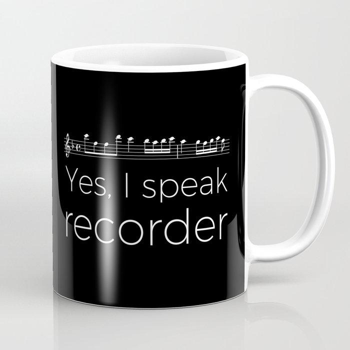 Yes, I speak recorder Coffee Mug