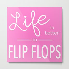 Life is Better... in Pink Metal Print