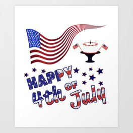 Happy 4th of July Flag & Cake - Independence Day Art Print