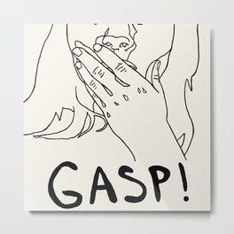 Gasp! Metal Print