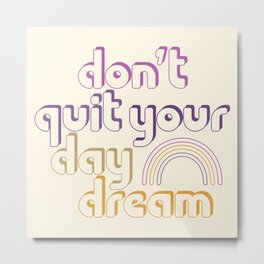 Don't Quit! Metal Print