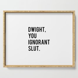 Dwight, You Ignorant Slut Serving Tray