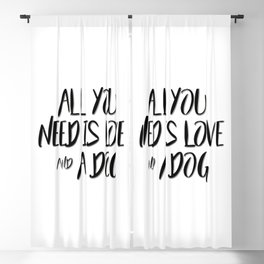 All you need is love and a dog quote Blackout Curtain