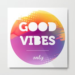 Good Vibes Only, watercolor, circle, t shirt, sticker Metal Print