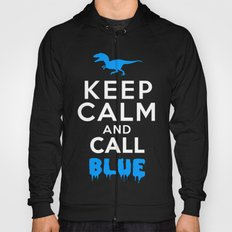 Keep Calm and Call Blue | Jurassic Raptor Dinosaur Hoody