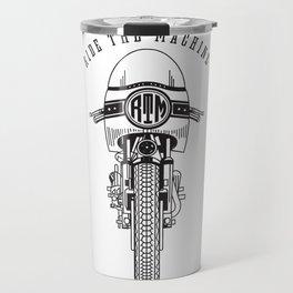 Ride The Machine Travel Mug