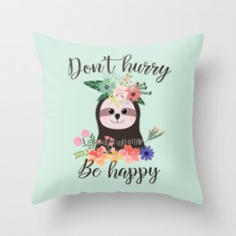 SLOTH ADVICE (mint green) - DON'T HURRY, BE HAPPY! Throw Pillow