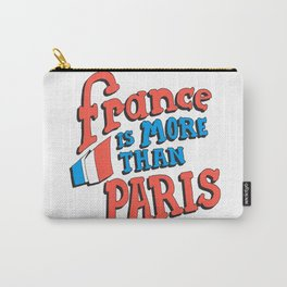 France is more than Paris Carry-All Pouch