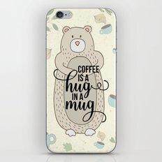 Coffee is a hug in a mug - Bear hug - Coffee Lover iPhone & iPod Skin