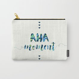Aha Moment Carry-All Pouch
