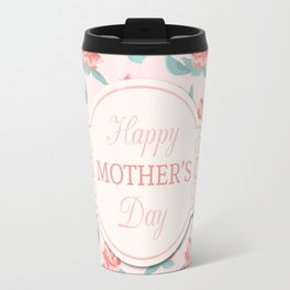 Happy Mother's Day Floral pattern Travel Mug