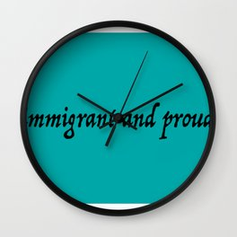 immigrant and proud Wall Clock