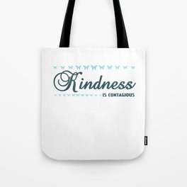 "Simple yet attractive tee made just right for you! ""Kindness is Contagious"" tee design. Awesome gift Tote Bag"