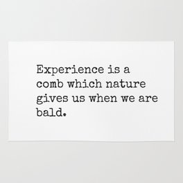 Chinese proverb 8. Experience is... Rug