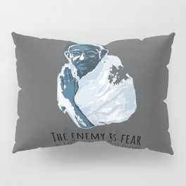 The Enemy is Fear Pillow Sham