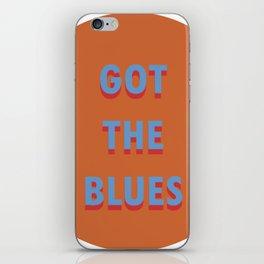 GOT THE BLUES iPhone Skin