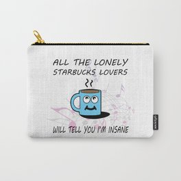 Misheard Song Lyrics-All the Lonely Starbucks Lovers Carry-All Pouch