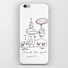 skip all the hard work iPhone Skin