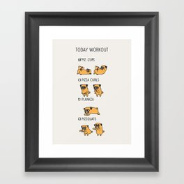 Today  Workout with the pug Framed Art Print