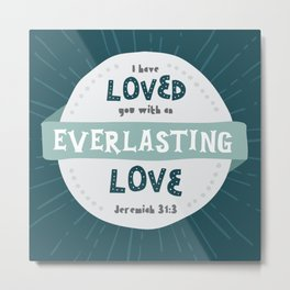 """Everlasting Love"" Hand-Lettered Bible Verse Metal Print"