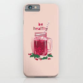 Be healthy. Viburnum berry warm drink iPhone Case