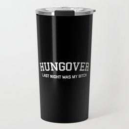 Hungover Funny Quote Travel Mug