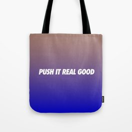 #TBT - PUSHITREALGOOD Tote Bag