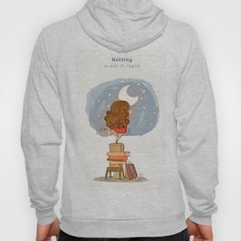 Nothing is out of reach Hoody