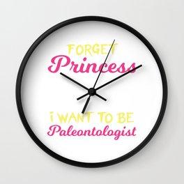 """Forget Proncess I Want To Be A Paleontologist"" T-shirt Design T-rex Dino Dinosaur Tyrannosaurus  Wall Clock"