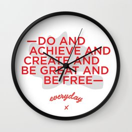 Achieve, Create, Be Great and Free Wall Clock