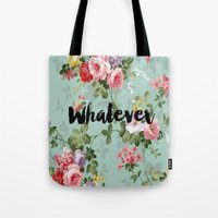 clueless Tote Bags featuring Whatever Clueless  by Crimson and Clover Studio