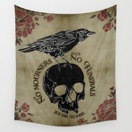 No mourners no funerals - Six of Crows Wall Tapestry
