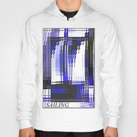 sailing Hoodies featuring Sailing. by capricorn