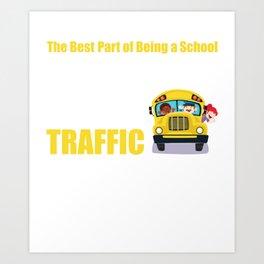 Best Part of Being School Bus Driver Stop Traffic T-Shirt Art Print