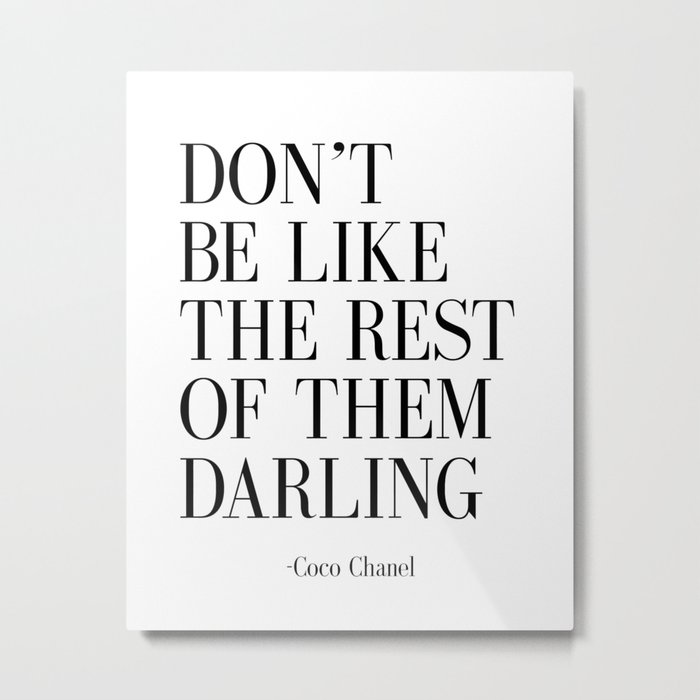 "Fashion Quote ""Don't Be like the Rest Of Them Darling"" Fashion Print Fashionista Girl Bathroom Decor Metal Print"