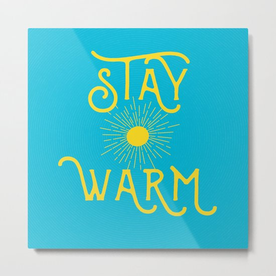 Stay Warm Metal Print