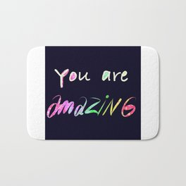 You are amazing quote Bath Mat
