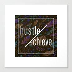 hustle & achieve - Motivation Canvas Print