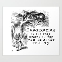 Imagination is the only weapon in the war against reality Art Print