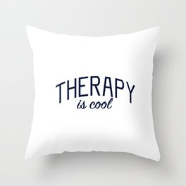 Therapy is Cool - for Mental Health Awareness Throw Pillow