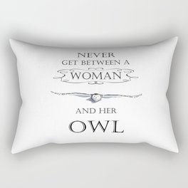 Never get between a woman and her owl Rectangular Pillow