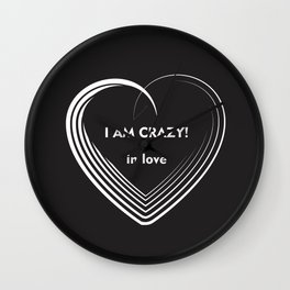 I am Crazy! Wall Clock