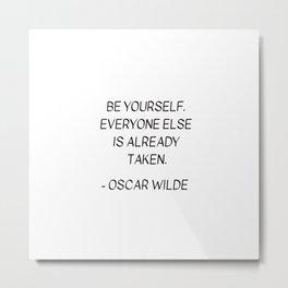 BE YOURSELF - OSCAR WILDE Metal Print