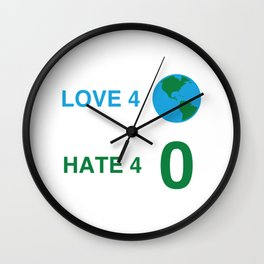 Love For All, Hate For None Wall Clock