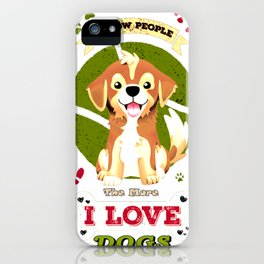 Know People i love Dogs iPhone Case