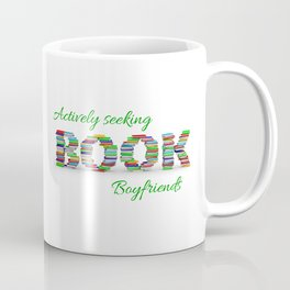 Actively Seeking Book Boyfriends Coffee Mug