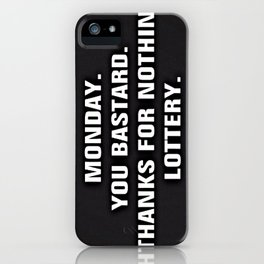 Monday You Bastard - Thanks For Nothin' Lottery iPhone Case
