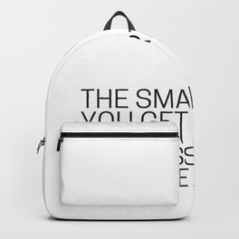 The Smarter You Get The Less You Speak Backpack