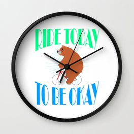 """A Cute Riding Tee For Riders """"Ride Today To Be Okay"""" T-shirt Design Bike Biker Road Trips Travel Wall Clock"""
