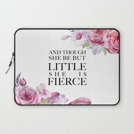 And though she be but little she is FIERCE - Shakespeare Laptop Sleeve